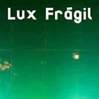 LuxFrágil