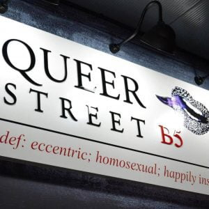 Queer Street – reported CLOSED