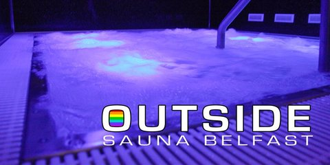 OUTSIDE Sauna gay sauna Belfast jacuzzi