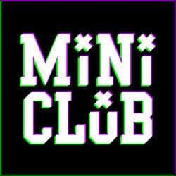 MiNi CLuB – CLOSED