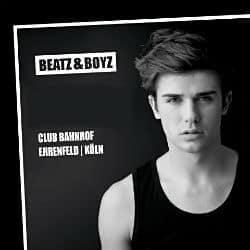 Beatz & Boyz @ Club Bahnhof Ehrenfeld