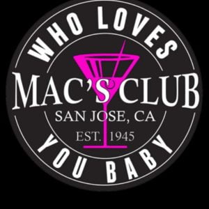 Mac's Club San Jose California