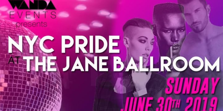 NYC World Pride & The Jane Ballroom