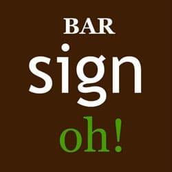 Bar Sign Oh!