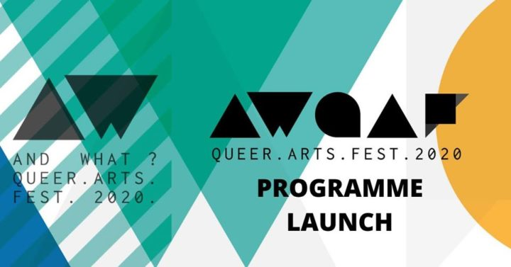 And What? Queer Arts Festival 2020 – Programme Launch