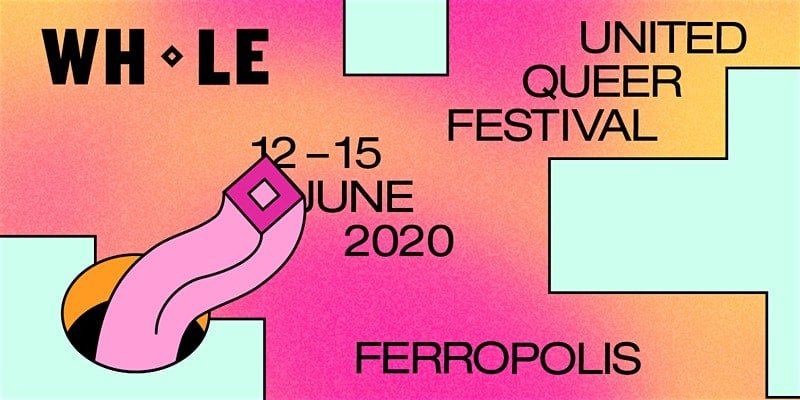 WHOLE | United Queer Festival 2021 (POSTPONED)