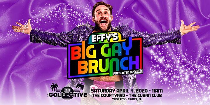 """GCW Presents """"Effy's Big Gay Brunch"""""""