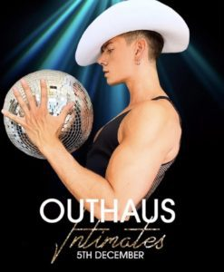 OUTHAUS: INTIMATES..TIS THE SEASON!
